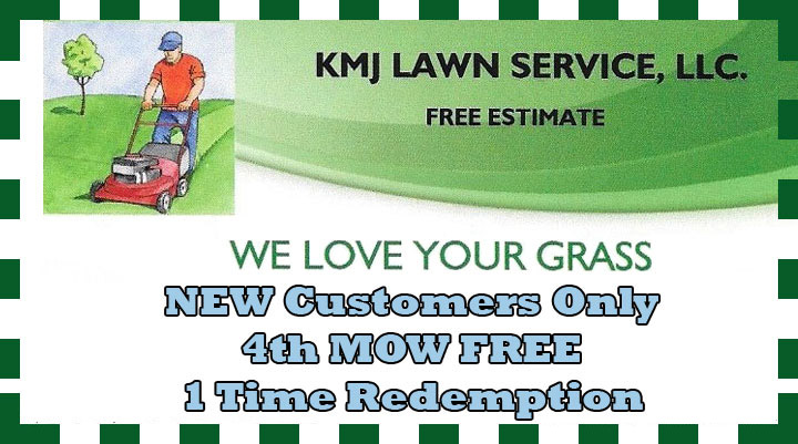 KMJ Lawn Service, LLC Coupon- New customers get 4th mow free